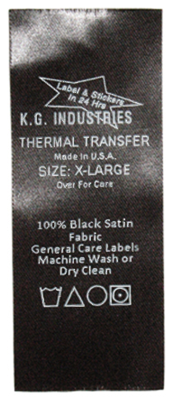 We print satin thermal transfer black care labels for general home laundering and dry cleaning.